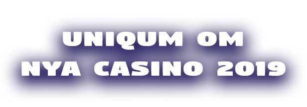 uniqum om nya casino 2019